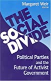 img - for The Social Divide: Political Parties and the Future of Activist Government book / textbook / text book
