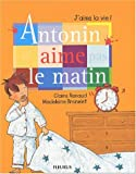 """Afficher """"Antonin n'aime pas le matin"""""""