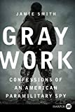 Gray Work LP: Confessions of an American Paramilitary Spy