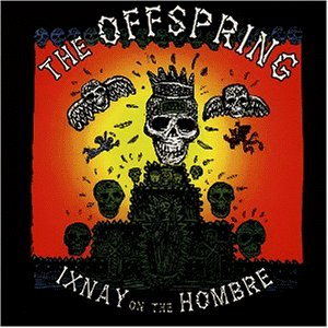 Offspring - Ixnay on the Hombre [UK-Import] - Zortam Music