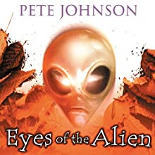 The Eyes of the Alien (       UNABRIDGED) by Pete Johnson Narrated by Daniel Hill