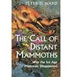 img - for The Call of Distant Mammoths: Why the Ice Age Mammals Disappeared (Hardback) - Common book / textbook / text book