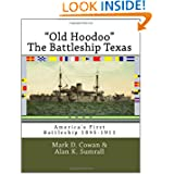"""Old Hoodoo"" The Battleship Texas: America's First Battleship 1895-1911"