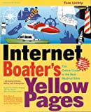 Internet Boaters Yellow Pages: The Online Guide to the Best Nautical Sites