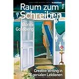 """Raum zum Schreiben - Creative Writing in 200 genialen Lektionenvon """"Bonni Goldberg"""""""