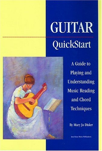 Guitar Quickstart: A Guide to Playing and Understanding...