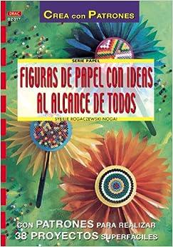 Figuras de Papel Con Ideas Al Alcance de Todos (Spanish Edition