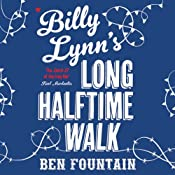 Billy Lynn's Long Halftime Walk | [Ben Fountain]