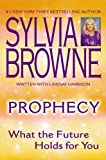 Prophecy: What the Future Holds For You (0451215206) by Browne, Sylvia