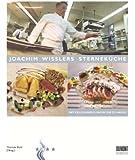 Joachim Wisslers Sterneküche. Mit vielen Anregungen für zu Hause