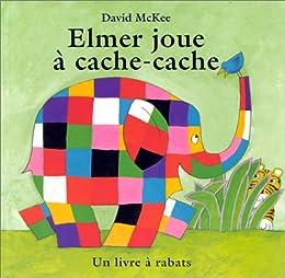 Elmer joue à cache-cache