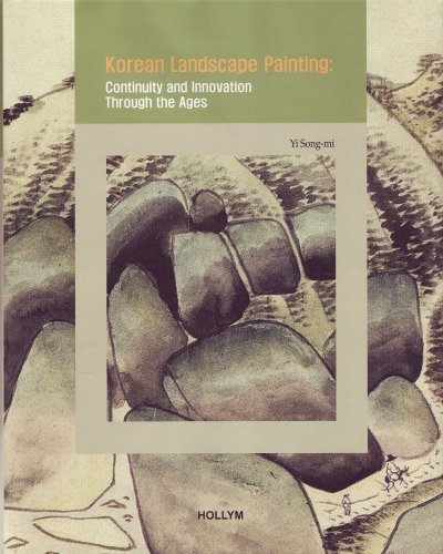 Korean Landscape Painting: Continuity And Innovation Through the Ages (Korean Culture Series #4)