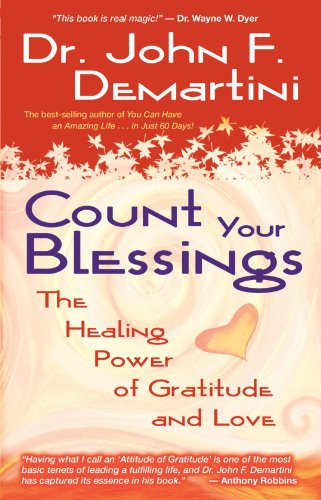Count Your Blessings: The Healing Power of Gratitude and Love