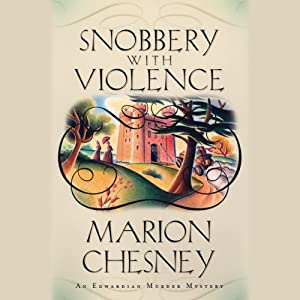 Snobbery with Violence: An Edwardian Murder Mystery | [Marion Chesney]