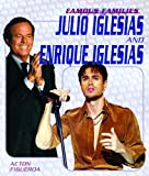 Julio And Enrique Iglesias (Famous Families) (1404202609) by Figueroa, Acton