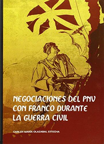 Negociaciones Del PNV Con Franco Durante La Guerra Civil (supelegor)