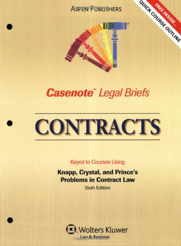 Contracts: Knapp Crystal & Prince 3e (Casenote Legal Briefs)