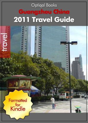 Guangzhou China - 2011 Illustrated City Travel Guide with Maps and Mandarin Chinese Phrasebook