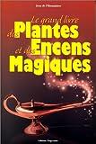 echange, troc L'Hosanniere (de) Je - Le grand livre des plantes et encens magiques