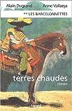 echange, troc Anne Dugrand, Vallaeys - Les Barcelonnettes, tome 2 : Terres Chaudes