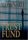 Trust Fund (0345428293) by Frey, Stephen
