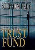 Trust Fund (0345428293) by Frey, Stephen