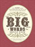 The Big Book of Words You Should Know: Over 3,000 Words Every Person Should be Able to Use (And a few that you probably shouldnt)