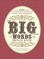 The Big Book of Words You Should Know: Over 3,000 Words Every Person Should be Able to Use Front Cover