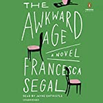 The Awkward Age: A Novel | Francesca Segal