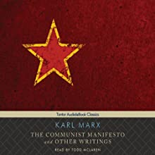 The Communist Manifesto and Other Writings Audiobook by Karl Marx Narrated by Todd McLaren