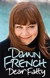 Dear Fatty Dawn French