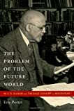 img - for The Problem of the Future World: W. E. B. Du Bois and the Race Concept at Midcentury book / textbook / text book