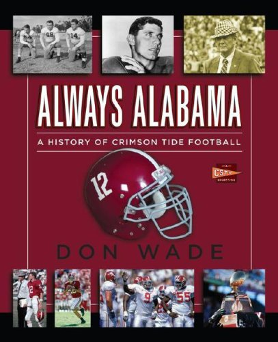 Always Alabama: A History of Crimson Tide Football at Amazon.com