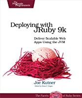 Deploying with JRuby 9k: Deliver Scalable Web Apps Using the JVM Front Cover
