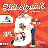 myboshi Häkelguide Vol. 10 - Gib mir Fünf!: 5 Jahre myboshi; inklusive 5 neuen Boshi-Häkel-Anleitungen für Einsteiger und Fortgeschrittene
