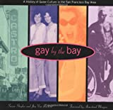 Gay by the Bay: A History of Queer Culture in the San Francisco Bay Area (0811811875) by Susan Stryker