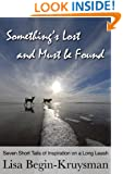 Something's Lost and Must be Found: Seven Short Tails of Inspiration on a Long Leash