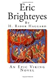 H Rider Haggard Eric Brighteyes: An Epic Viking Novel (H. Rider Haggard Novels)
