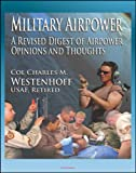 img - for Military Airpower: A Revised Digest of Airpower Opinions and Thoughts - from Winston Churchill and Henry Kissinger to Saddam Hussein and Donald Rumsfeld book / textbook / text book