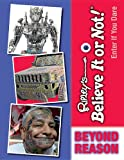 Beyond Reason (Ripley's Believe It Or Not! Enter If You Dare)
