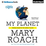 My Planet: Finding Humor in the Oddest Places | Mary Roach