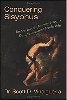 Download e-book Conquering Sisyphus: Embracing the Journey Toward Transformational Leadership