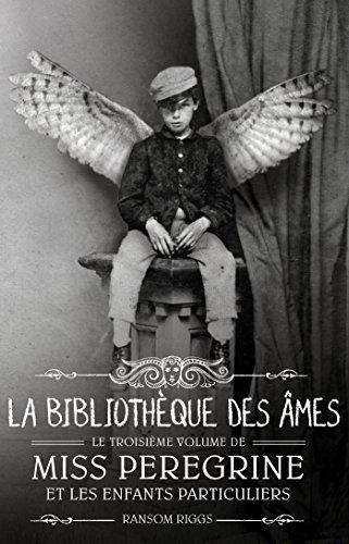 Miss Peregrine et les enfants particuliers - Tome 3 : La bibliothèque des âmes
