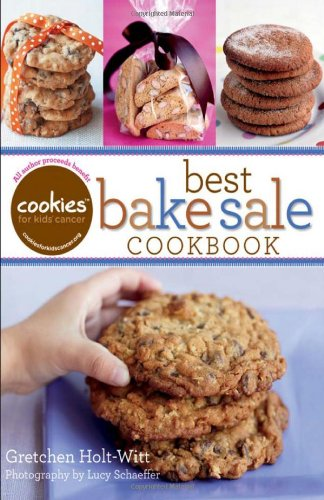Cookies for Kids Cancer: Best Bake Sale Cookbook