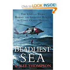 Deadliest Sea: The Untold Story Behind the Greatest Rescue in Coast Guard History by Kalee Thompson