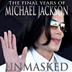 Unmasked: The Final Years of Michael Jackson | Ian Halperin