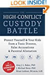 The High-Conflict Custody Battle: Pro...