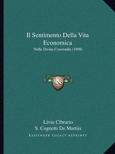Il Sentimento Della Vita Economica: Nella Divina Commedia (1898)