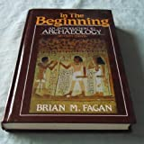 In the Beginning: Introduction to Archaeology (0673521346) by Brian M. Fagan