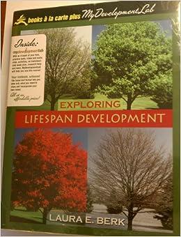 exploring lifespan development by laura e berk Exploring lifespan development (3rd edition) (berk, lifespan development series) by laura e berk pearson 3 acceptable acceptable ship within 24hrs.